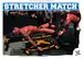 Stretcher Match